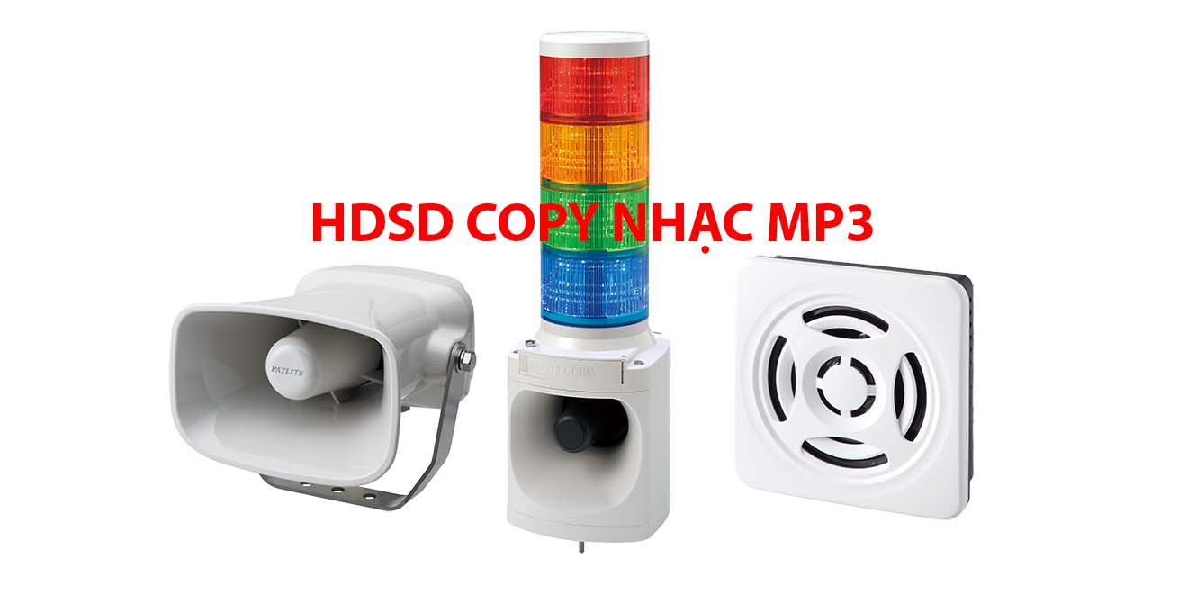 Hướng dẫn copy file nhạc MP3 vào Đèn Loa Còi Báo Hiệu Phát Nhạc MP3 Patlite