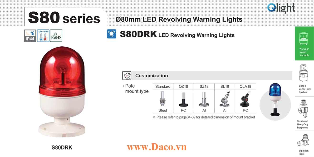 S80DRK-220-A Đèn quay chân tròn Qlight Φ80 Bóng LED  IP44
