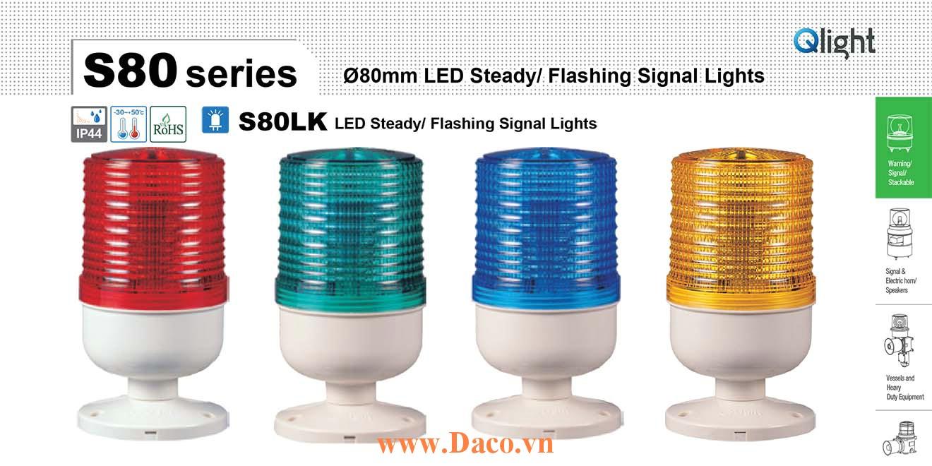 S80LK-220-B Đèn báo hiệu chân tròn Qlight Φ80 Bóng LED  IP44