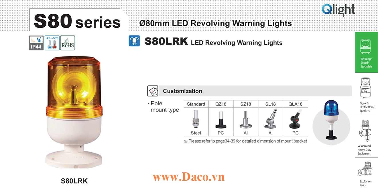 S80LRK-220-B Đèn quay chân tròn Qlight Φ80 Bóng LED  IP44