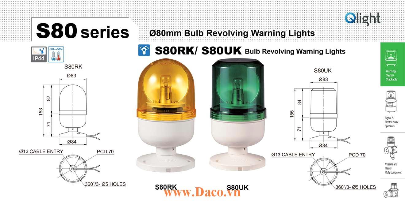 S80UK-220-B Đèn quay chân tròn Qlight Φ80 Bóng Sợi đốt  IP44
